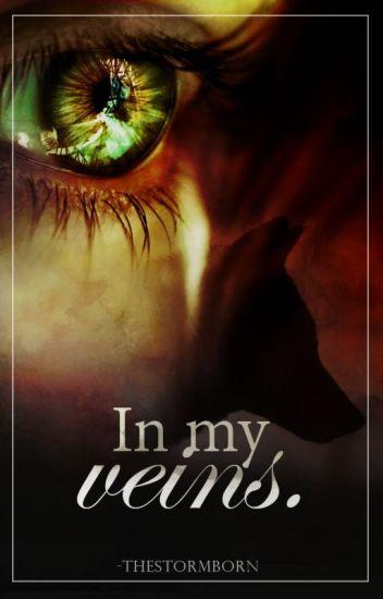 in my veins.