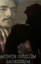 Mühür Gözlüm by Sadesseda