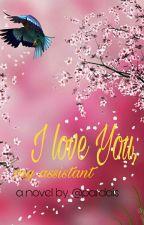 I Love U my assistant by pardais