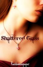 Shattered Glass (lesbian story) *NEW CHAPTERS COMING SOON* by KimNCRosina