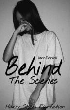 Behind The Scenes {H.S} by HarryPrince21