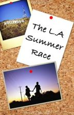 The L.A Summer Race ( a Leo Howard Fanfic) by amy0699