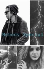 Nobody Special || hs ✏️ by luvmyfood