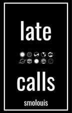 late calls • l.s. ✔ by smolouis