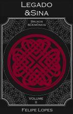 Bruxos&Demônios - Legado&Sina, volume II by FehLopes