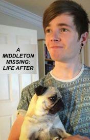 A Middleton Missing: Life After ~ A DanTDM Fanfic~ by EmilyThePotato13