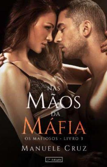 (COMPLETO) Só mais uma chance - Série Os mafiosos (Livro 3)