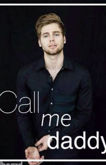 Call Me Daddy {Luke hemming}