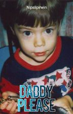 Daddy Please (Larry Stylinson) #WATTYS2017 by nipslipirwin