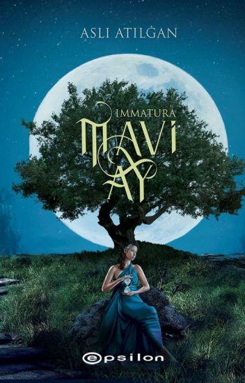 Mavi Ay ( IMMATURA 1 ) -TAMAMLANDI-