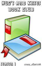 Hug's and Kisses Book Club (Season 1) CLOSE! by Ladyxxx08
