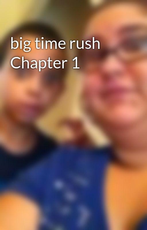 big time rush Chapter 1 by fantasyisreal