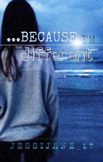 ...because I'm different