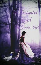 The Enchanted Forest: The Goose Girl (On Hold) by averylynn22