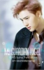 My Guardian Angel (EXO Suho Fanfiction) by hapinessdiox