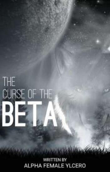 THE CURSE OF THE BETA