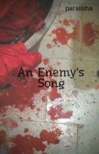 An Enemy's Song by paralisha