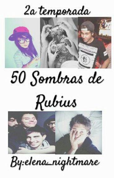 2a Temporada- 50 Sombras de Rubius [Fan Fiction]