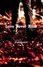 Love Never Ends. (Snow's Shadow) by FailHardt