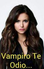 Vampiro te odio... by jazchuscandolo7