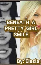 BENEATH A PRETTY GIRL SMILE by ElesiaChin