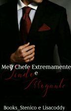 Meu Chefe Extremamente Lindo e Arrogante by lisacoddy