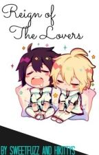 Reign of The Lovers [Joined Owari no seraph fanfic] by Sweetfuzz785