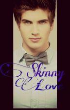 Skinny Love (Joey Graceffa Fan Fiction) by RueHedHunter