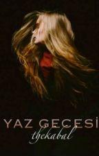 YAZ GECESİ by thekabal