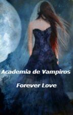 Academia de Vampiros: Forever Love by Bruna2700