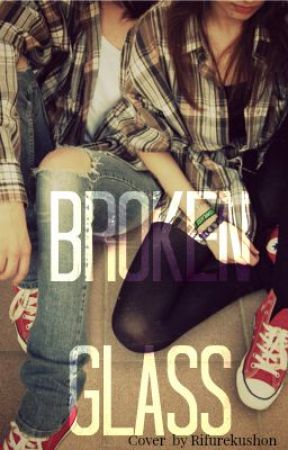 BROKEN GLASS by I_LOVE_HATERS10