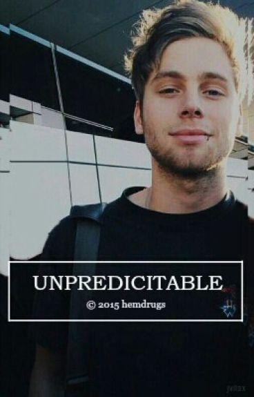 Unpredictable || Luke Hemmings✔