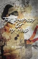 The Rhapsody Of My Mind by Summer2516