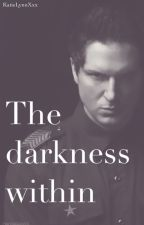 The Darkness Within- A Zak Bagans Fanfiction by KatieLynnXxx
