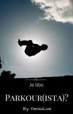 Je libo Parkour(ista)? by DenisaLive