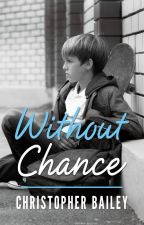 Without Chance by StarjumperLegacy