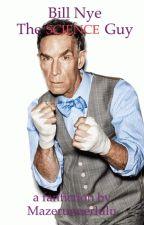 Bill Nye Fan Fiction by penguinsainaspqce