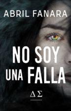 No Soy una Falla   Libro 1   by AbrilFanara