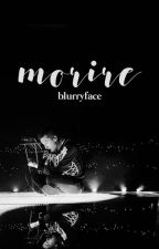 Moriré. by blurryface
