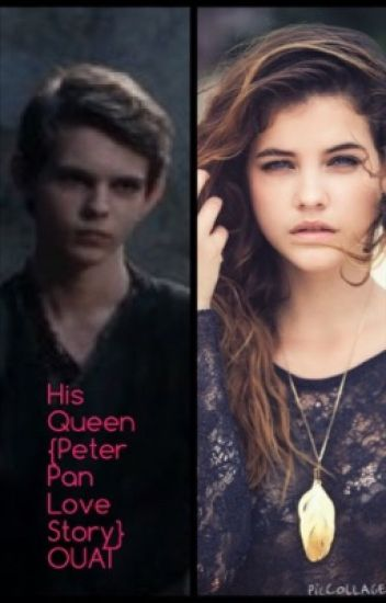 His queen {Peter Pan Love Story} OUAT