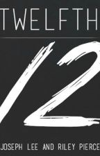 Twelfth by JosephNovels