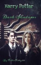 Dark Shadows (HP-Tom Riddle FF) by KillerKitty200