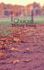 Choices by WriterForRomance