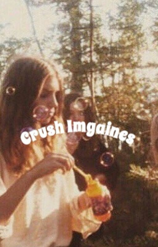Crush Imagines by Awkwardlyaweirdo