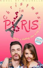 Christmas in Paris [#Wattys2016] by nourella