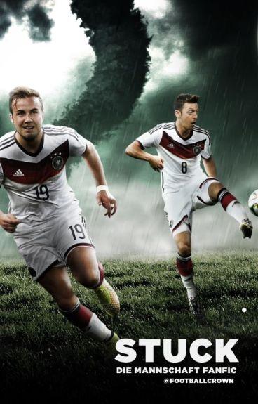 Stuck - Die Mannschaft/ Germany NT Fanfic [COMPLETE]