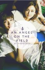 An Angel on the Field (Jihan Fan Fiction) by minmeeyon