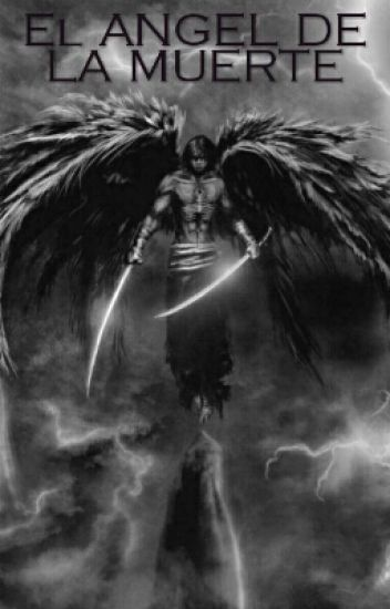 EL ANGEL DE LA MUERTE - tubibliotecaonline - Wattpad
