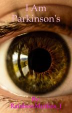I am Parkinson's by RainbowMuffins_I