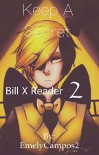 Keep a secret BILLXREADER 2 by EmelyCampos2